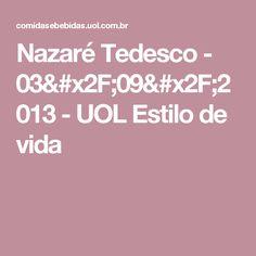 Nazaré Tedesco - 03/09/2013 - UOL Estilo de vida
