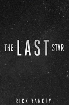 The Last Star (The Fifth Wave #3) by Rick Yancey Expected publication: September 8th 2015