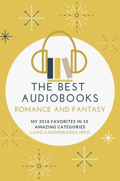Lovely Audiobooks Favorites: Romance and Fantasy audiobooks I loved to listen to in The best books according to me, sorted in all new and amazing categories ;