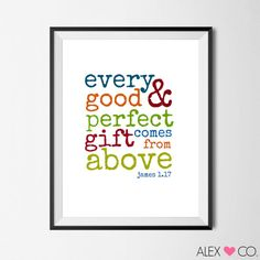 ♥ Every Good & Perfect Gift Come From Above Printable    ♥ Listing Includes 1 JPG & 1 PDF    ♥ Please note this is a DIGITAL FILE that you