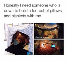 Yes. I will build pillow forts forever