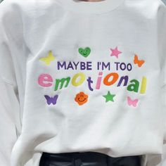 """white/black crewneck embroidered with """"Maybe I'm Too Emotional"""" and colorful art. 50% cotton, 50% polyesterembroidery size is 10.5 inches by 5.5 inches for reference I'm 5'8 and wearing size XLPLEASE NOTE: each crewneck is made with love just for you and will ship out within 2-6 weeks, there might be minor variation in each design. if possible hand wash, otherwise machine wash cold and hang dry. 10% of all proceeds will be going to suicide prevention and awareness. Size Chart Camisa Vintage, Tee Design, Cute Casual Outfits, Shirt Designs, Crew Neck, Style Inspiration, Fashion Outfits, Shirts, Clothes"""