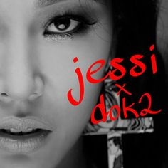 Noticias K-POP: Jessi & Dok2 revela áudio de 'Raise Your Heels'