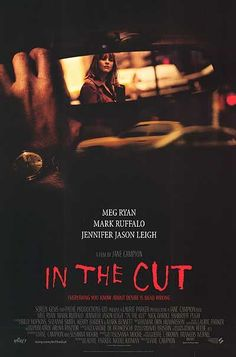 In The Cut , starring Meg Ryan, Mark Ruffalo, Jennifer Jason Leigh, Micheal Nuccio. A New York writing professor, Frannie Avery (Ryan), has an erotic affair with a police detective (Ruffalo) investigating a murder in her neighborhood of a beautiful young woman... #Mystery #Thriller