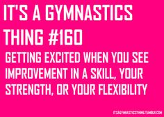 It's a gymnast thing.