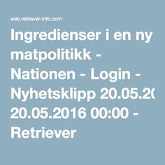 Ingredienser i en ny matpolitikk - Nationen - Login - Nyhetsklipp 20.05.2016 00:00 - Retriever