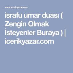 israfu umar duası ( Zengin Olmak İsteyenler Buraya ) | icerikyazar.com Islam, Fashion Styles