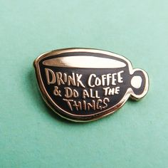 Is Coffee your fuel for life? Do you feel like you can do all the things after your favourite brew? This pin is for you! Each of our pins are designed by Nikki My Academia, Jacket Pins, Pin And Patches, Jacket Patches, Iron Patches, Cool Pins, Up Girl, Black Enamel, Pin Badges