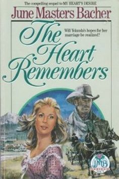 The Heart Remembers (Journey to Love Series, 2 : Vol 5) by June Masters Bacher