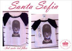 Moda Santa Sofia: Tal mãe tal filha moda feminina