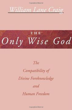 The Only Wise God: The Compatibility of Divine Foreknowledge  Human Freedom by William Lane Craig,http://www.amazon.com/dp/1579103162/ref=cm_sw_r_pi_dp_TLsAtb1XMTKWYHJR
