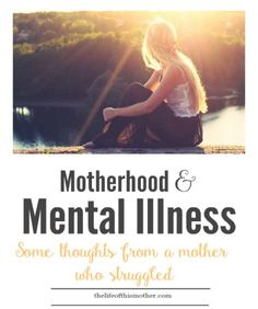 Some thoughts by a mother who has struggled with post-natal anxiety and mental illness.