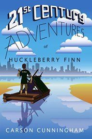 21st Century Adventures Of Huckleberry Finn by Carson Cunningham ebook deal