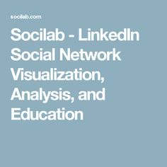 Socilab - LinkedIn Social Network Visualization, Analysis, and Education