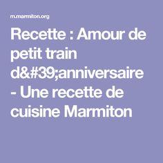 Recette : Amour de petit train d'anniversaire - Une recette de cuisine Marmiton