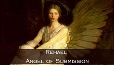 Rehael Angel of Submission  #spirituality #spiritual #angels #archangels #heaven #guardianangel