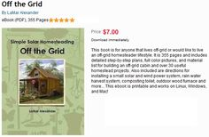 """""""Off the Grid"""" ebook. Includes step-by-step plans for building an off-grid cabin + other homesteading projects."""