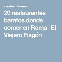 20 restaurantes baratos donde comer en Roma | El Viajero Fisgón