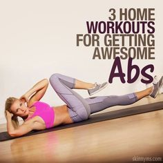 3 Home Workouts For Awesome Abs | Fitnessly