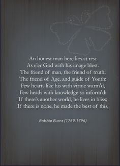 Robert Burns Poem dedicated to my late fiance who passed away suddenly at the age of Scottish Poems, Funeral Poems, Life Quotes, Funny Quotes, Robert Burns, Sweet Words, Love Life, Grief, Wise Words