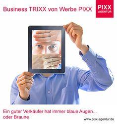 #Business TRIXX von #Werbe PIXX Ein guter #Verkäufer hat immer #blaue #Augen... oder #Braune  www.pixx-agentur.de    Bildquelle: 25784888 - © Marcin Janiec www.fotolia.de