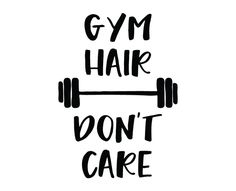 Free SVG cut files - Gym Hair Dont Care