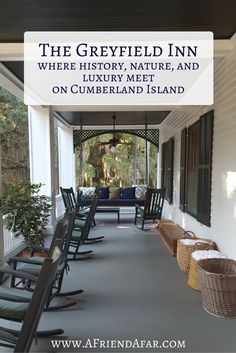 The Greyfield Inn on Cumberland Island - It's the only place to stay on Cumberland Island unless you're camping, and it's a destination in itself!