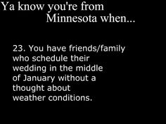 Ya Know You're From Minnesota When Minnesota Funny, Minnesota Home, Minnesota Wild, You Know Your From Minnesota, Shooting Photo Couple, Thief River Falls, Park Rapids, White Bear Lake, Funny Quotes