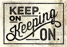 Image of KEEP ON KEEPING ON