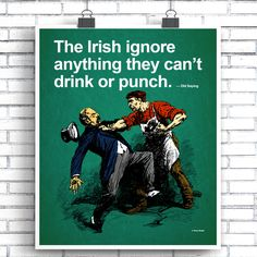 """Funny Quote """"The Irish Ignore Anything They Can't Drink or Punch"""" Poster by AnthonyRossStudio on Etsy"""