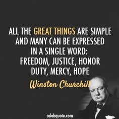 All the great things are simple... -Winston Churchill quotes