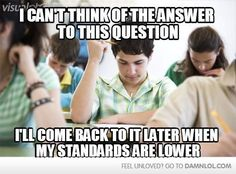 Me during exams.