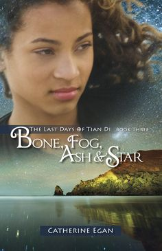 "Bone, Fog, Ash & Star by Catherine Egan.  In the breathtaking conclusion to The Last Days of Tian Di trilogy, Eliza finally faces the terrible prophecy made for her when she was twelve. ""Yours is the lonely road. You will lose all those you love. You will cut out your own heart."""