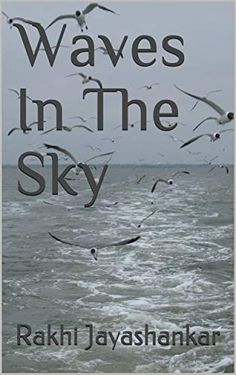 Waves in the Sky by Rakhi Jayashankar: Book Review Six Girl, Living In Dubai, Muslim Family, Outside World, Cultural Events, Murder Mysteries, Writing Styles, Rakhi, Present Day