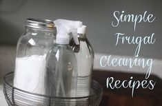 HOLISTIC HOMEMAKING: Simple, Frugal Cleaning Recipes