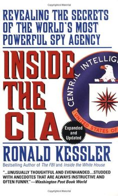 Inside the CIA: Revealing the Secrets of the World's Most Powerful Spy Agency by Ronald Kessler,http://www.amazon.com/dp/067173458X/ref=cm_sw_r_pi_dp_LoQ7sb1P1ZG79MW4