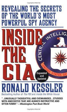 Inside the CIA: Revealing the Secrets of the World's Most Powerful Spy Agency by Ronald Kessler,http://www.amazon.com/dp/067173458X/ref=cm_sw_r_pi_dp_LoQ7sb1P1ZG79MW4