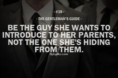 -The Gentlemens Guide- Be the guy she wants to introduce to her parents, not the one she's hiding from them.