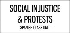 social_injustice_protests_unit_spanish_class_activities_featured