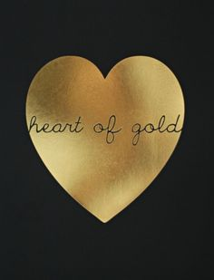Du trägst kein Schmuck, doch dein Herz ist aus Gold!