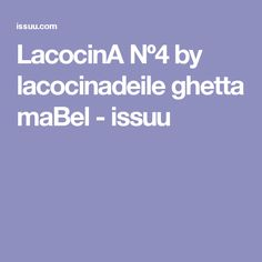 LacocinA Nº4 by lacocinadeile ghetta maBel - issuu
