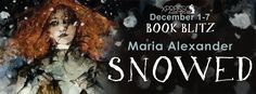 Tome Tender: Snowed by Maria Alexander Blitz and #Giveaway
