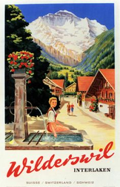 Lehni 1950 Wilderswil Interlaken poster. I LOVE these Swiss water troughs...you can fill your water bottle from the spigot! I want to build a smaller version for a garden water feature.