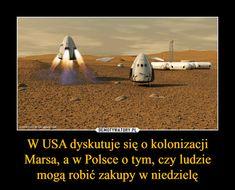 W USA dyskutuje się o kolonizacji Marsa, a w Polsce o tym, czy ludzie mogą robić zakupy w niedzielę