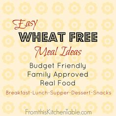 So many great recipes for breakfast, lunch, supper dessert, and snacks whether you are wheat free or not. | Easy Wheat Free Meal Ideas - From This Kitchen Table