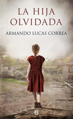 Buy La hija olvidada by Armando Lucas Correa and Read this Book on Kobo's Free Apps. Discover Kobo's Vast Collection of Ebooks and Audiobooks Today - Over 4 Million Titles! Book Club Books, Books To Read, My Books, Sarah J Mass, Ebooks Pdf, Books For Teens, Life Is An Adventure, Historical Fiction, Great Books