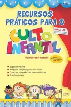 Recursos Práticos Para o Culto Infantil