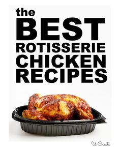 Quick, easy, and delicious rotisserie chicken recipes!