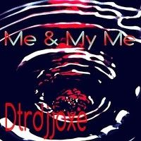 My Fiction  Me & My Me Ep Dtrdjjoxe by ★DTRDJJOXΞ☆ on SoundCloud