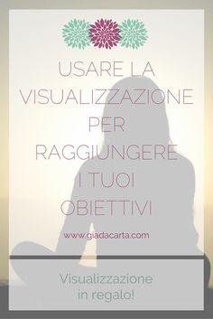 Impara la tecnica della visualizzazione e usala per raggiungere i tuoi obiettivi, lasciarti ispirare e aumentare il tuo benessere.